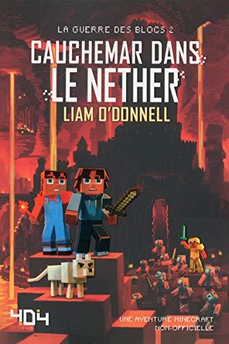 Cauchemar dans le Nether - Minecraft (La guerre des blocs, tome 2) (2)