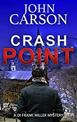 CRASH POINT (DI Frank Miller series Book 1)