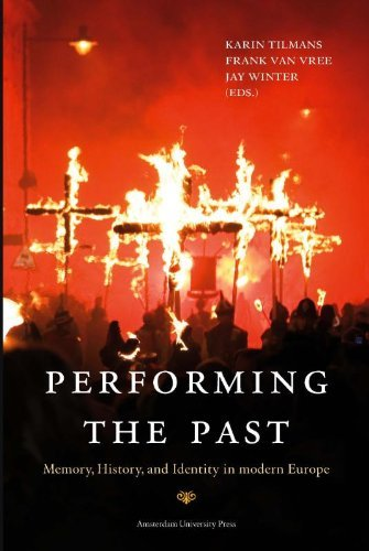 Performing the Past: Memory, History and Identity in Modern Europe by Karin Tilmans (Editor) (2014-02-09)