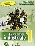Disegno tecnico industriale. Con e-book. Con espansione online. Per le Scuole superiori: 1