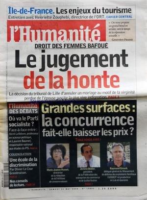 HUMANITE (L') [No 19803] du 31/05/2008 - ILE-DE-FRANCE / LES ENJEUX DU TOURISME - HENRIETTE ZOUGHEBI - DROIT DES FEMMES BAFOUE / LE JUGEMENT DE LA HONTE A LILLE - GRANDES SURFACES / LA CONCURRENCE FAIT-ELLE BAISSER LES PRIX -MARIE-JEANNE HUSSET - BEDIER ET GIRARDI - OU VA LE PARTI SOCIALISTE - UNE ECOLE DE LA DISCRIMINATION PAR LECOUR GRANDMAISON