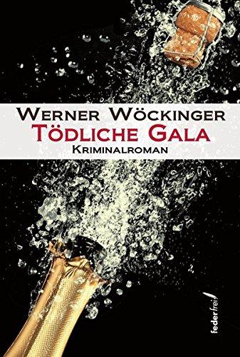 Wöckinger, Werner: Tödliche Gala