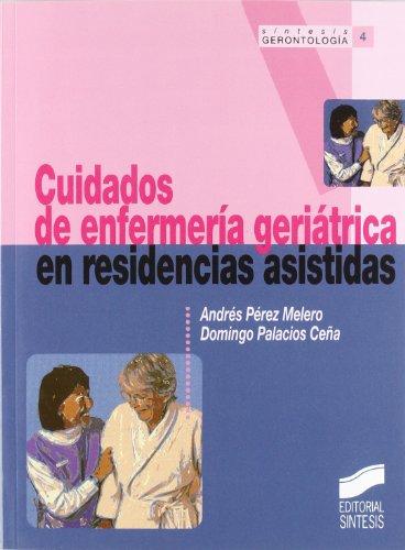 Cuidados de enfermería geriátrica en residencias asistadas (Sintesís gerontología)