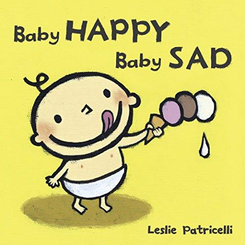 Baby Happy Baby Sad (Leslie Patricelli Boardbooks) por Leslie Patricelli