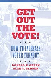 Get Out the Vote!: How to Increase Voter Turnout by Donald P. Green (2004-03-24)