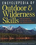 Encyclopedia of Outdoor and Wilderness Skills: The Ultimate A-Z Guide for the Adventurous
