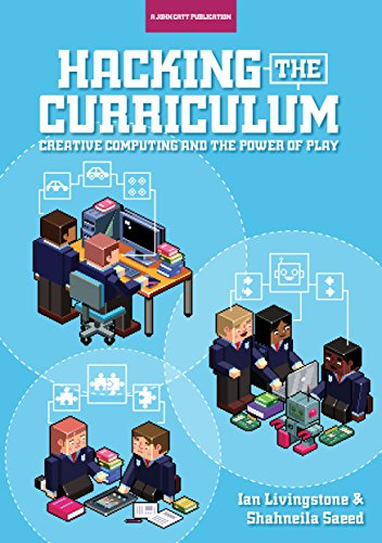 hacking-the-curriculum-creative-computing-and-the-power-of-play