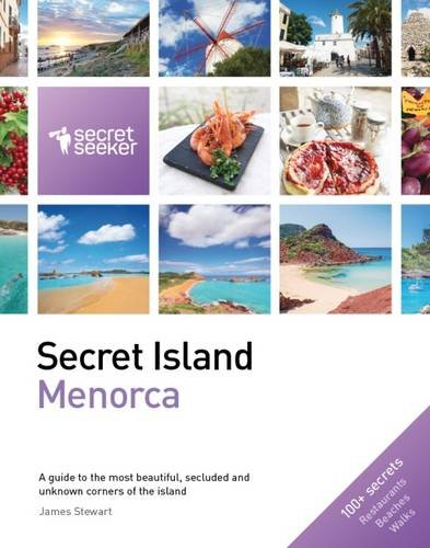 Secret Island: Menorca: A Guide to the Most Beautiful, Secluded and Unknown Corners of the Island (Secret Seeker)
