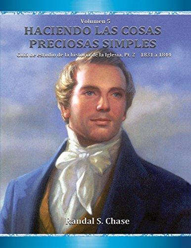 Guía de estudio de la historia de la Iglesia, parte 2: 1831-1844 (Haciendo las cosas preciosas simples nº 5) por Randal S. Chase