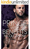 Prince With Benefits: A Billionaire Royal Romance