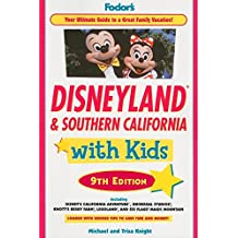 Fodor's Disneyland and Southern California with Kids, 9th Edition (Travel Guide, Band 9)