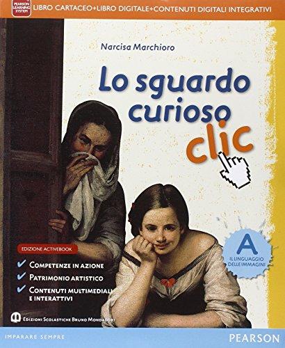 Sguardo curioso clic. Vol. A-BLIM. Per la Scuola media. Con e-book. Con espansione online. Con libro