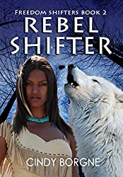 Rebel Shifter (Freedom Shifters Book 2)