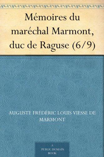 Couverture du livre Mémoires du maréchal Marmont, duc de Raguse (6 9)