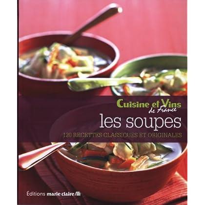 Les soupes : 120 recettes classiques et originales