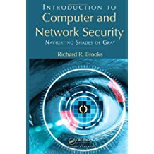 Introduction to Computer and Network Security: Navigating Shades of Gray by Richard R. Brooks (2013-08-19)