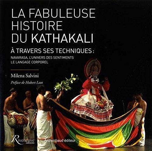 La fabuleuse histoire du Kathakali à travers ses techniques : Navarasa et langage corporel par Milena Salvini