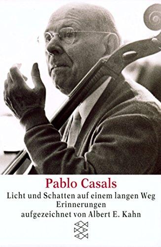 Pablo Casals Licht und Schatten auf einem langen Weg: Erinnerungen