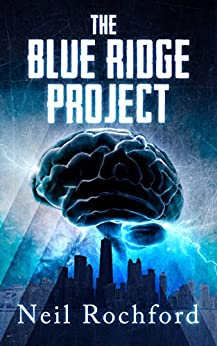 The Blue Ridge Project: A Dark Suspense Novel (The Project Book 1) by [Rochford, Neil]