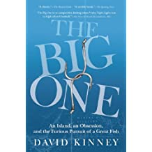 The Big One: An Island, an Obsession, and the Furious Pursuit of a Great Fish by David Kinney (2010-07-06)
