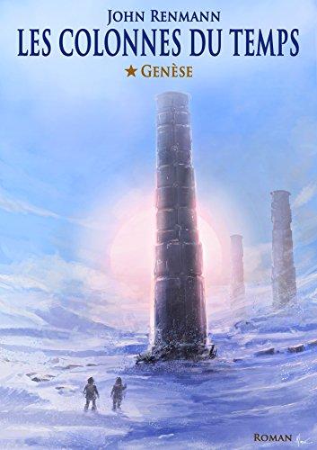 Les colonnes du temps - Tome 1 - Genèse