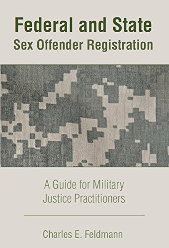 federal-and-state-sex-offender-registration-a-guide-for-military-justice-practitioners