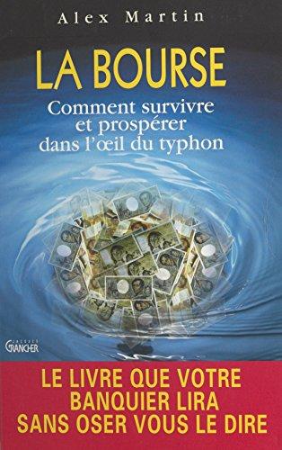 La Bourse : comment survivre et prospérer dans l'œil du typhon