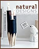 Natural Designs: Contemporary Organic Upcycling (DIY Designer Projects)