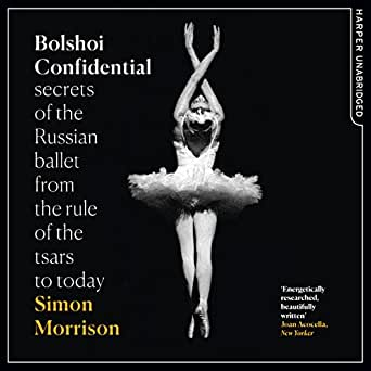 Bolshoi Confidential: Secrets of the Russian Ballet from the Rule of