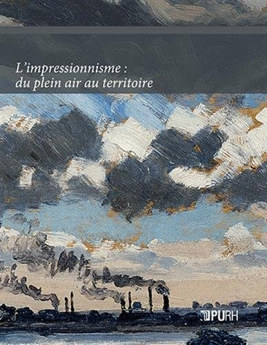 L'Impressionnisme : du Plein Air au Territoire