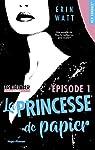 Les héritiers - tome 1 La princesse de papier Episode 1 par Watt