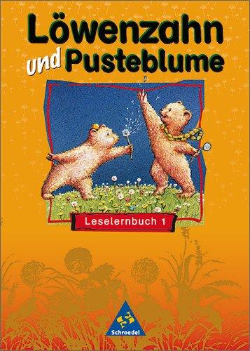 Löwenzahn und Pusteblume - Ausgabe 1998: Leselernbuch 1: Texte auf der Grundlage erster Schriftzeichen