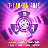 The Annual 2018: Disco Planet Records (Dance, Edm, House, Electro) [Explicit]