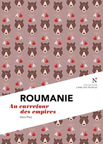 Roumanie : Au carrefour des empires: L'Âme des Peuples (French Edition)