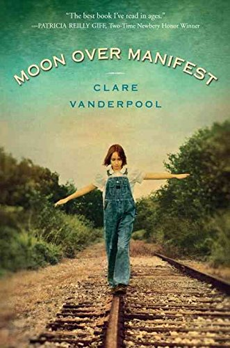 [Moon Over Manifest] (By: Clare Vanderpool) [published: October, 2010]