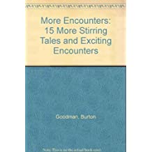 More Encounters: 15 More Stirring Tales and Exciting Encounters