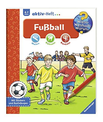 Fußball (Wieso? Weshalb? Warum? aktiv-Heft) (Mädchen-fußball)
