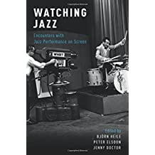 Watching Jazz: Encounters with Jazz Performance on Screen