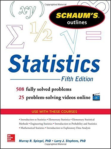 Schaum's Outline of Statistics, 5th Edition (Schaum's Outline Series) by Spiegel, Murray R, Stephens, Larry J. (2014) Paperback