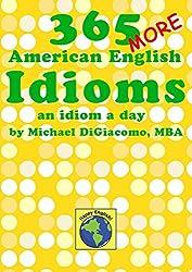 365 More American English Idioms: An Idiom A Day (English Edition)