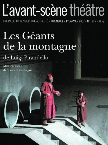 L'Avant-scène théâtre, N° 1215, 1er janvier : Les Géants de la montagne par Luigi Pirandello, Laurent Laffargue
