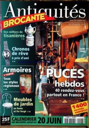 ANTIQUITES BROCANTE [No 20] du 01/05/1999 - DES MILLIERS DE TISANIERES CHRONOS DE REVE - ARMOIRES - PUCES - MEUBLES DE JARDIN EN FONTE ET FER FORGE. par Collectif