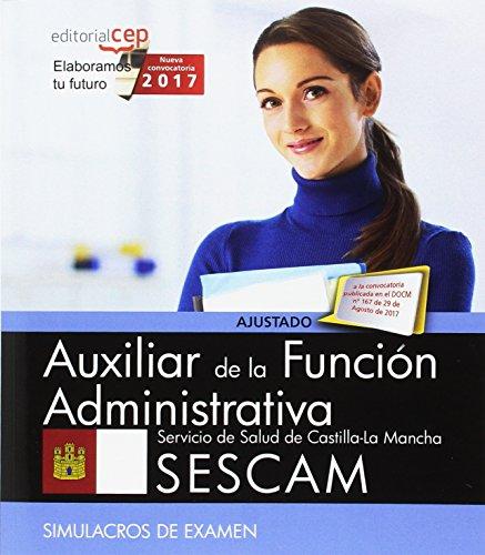 Auxiliar de la Función Administrativa. Servicio de Salud de Castilla-La Mancha (SESCAM). Simulacros de examen