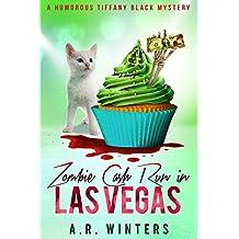 Zombie Cash Run in Las Vegas: A Lighthearted Tiffany Black Mystery (Tiffany Black Mysteries Book 12)