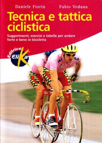 Tecnica e tattica ciclistica (Sport, fitness e benessere) por Daniele Fiorin
