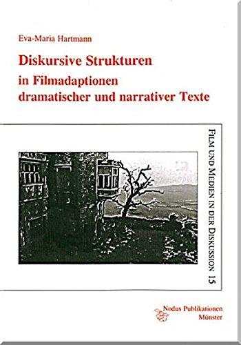 Diskursive Strukturen in Filmadaptionen dramatischer und narrativer Texte: Eine paradigmatische Analyse ausgewählter Verfilmungen von William ... Heights (Film und Medien in der Diskussion)