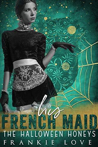 His French Maid: The Halloween Honeys (English Edition)