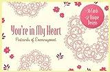 Youre in My Heart: Postcards of Encouragement