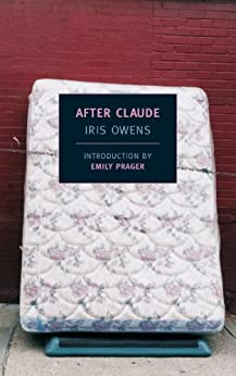 After Claude (New York Review Books Classics) by [Owens, Iris]