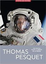 Thomas Pesquet - 100 photos pour la liberté de la presse de Thomas Pesquet